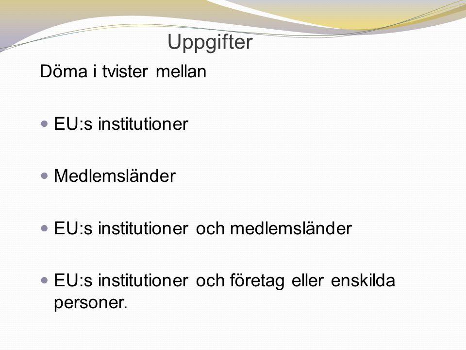 Uppgifter Döma i tvister mellan EU:s institutioner Medlemsländer