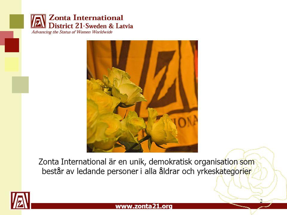 Zonta International är en unik, demokratisk organisation som består av ledande personer i alla åldrar och yrkeskategorier