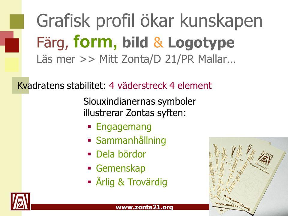 Grafisk profil ökar kunskapen Färg, form, bild & Logotype Läs mer >> Mitt Zonta/D 21/PR Mallar… Kvadratens stabilitet: 4 väderstreck 4 element.
