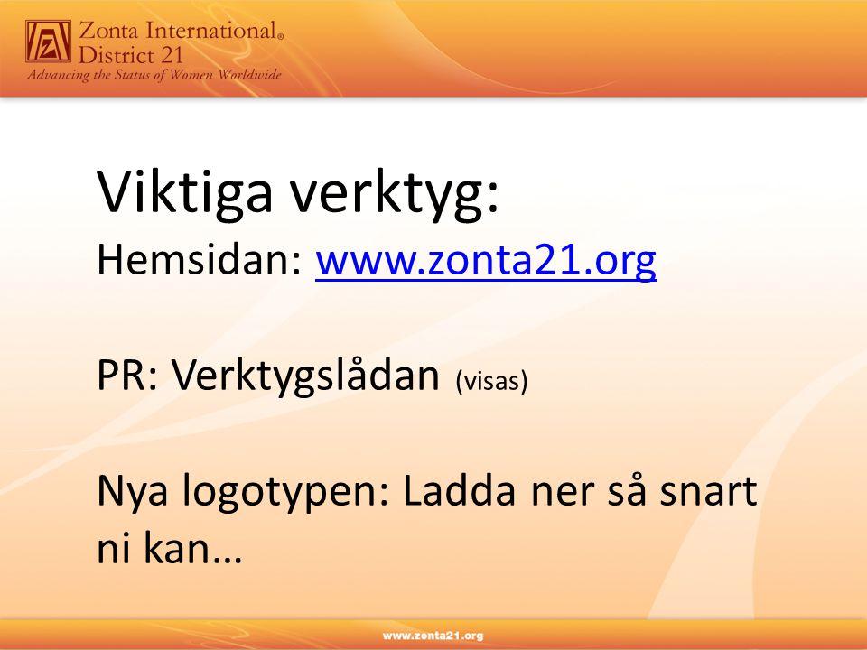 Viktiga verktyg: Hemsidan: www.zonta21.org PR: Verktygslådan (visas)