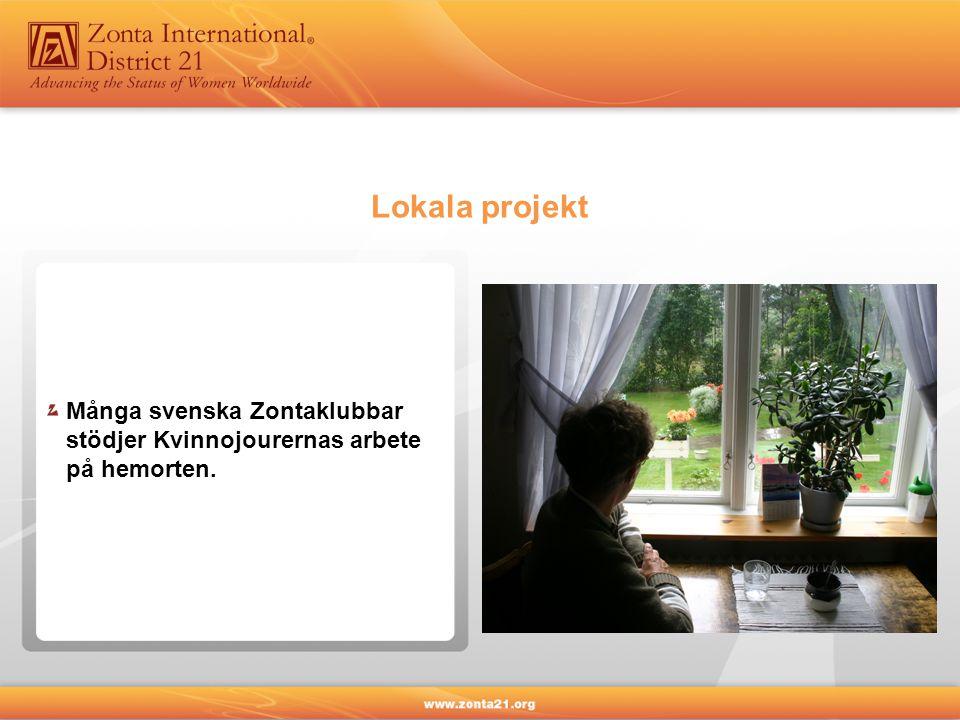 Lokala projekt Många svenska Zontaklubbar stödjer Kvinnojourernas arbete på hemorten.