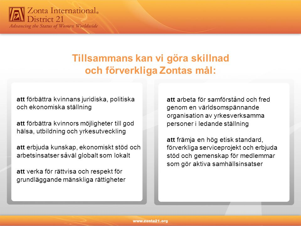 Tillsammans kan vi göra skillnad och förverkliga Zontas mål: