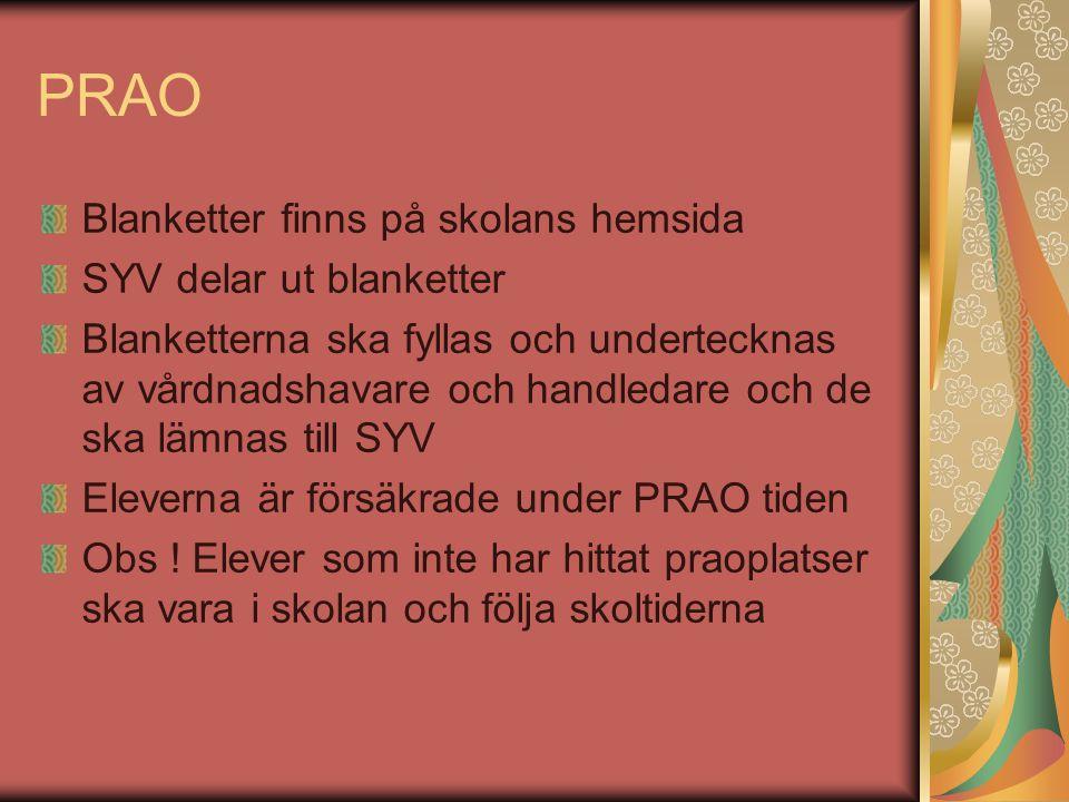 PRAO Blanketter finns på skolans hemsida SYV delar ut blanketter