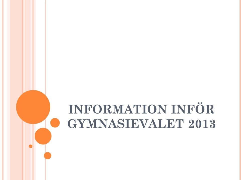 INFORMATION INFÖR GYMNASIEVALET 2013