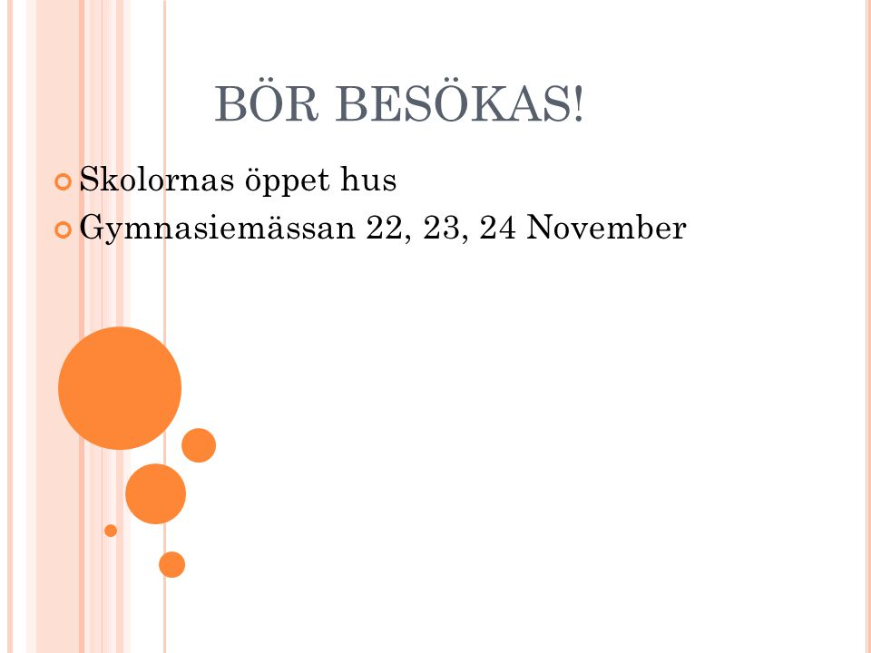 BÖR BESÖKAS! Skolornas öppet hus Gymnasiemässan 22, 23, 24 November