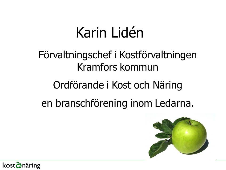 Karin Lidén Förvaltningschef i Kostförvaltningen Kramfors kommun
