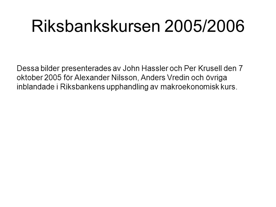 Riksbankskursen 2005/2006