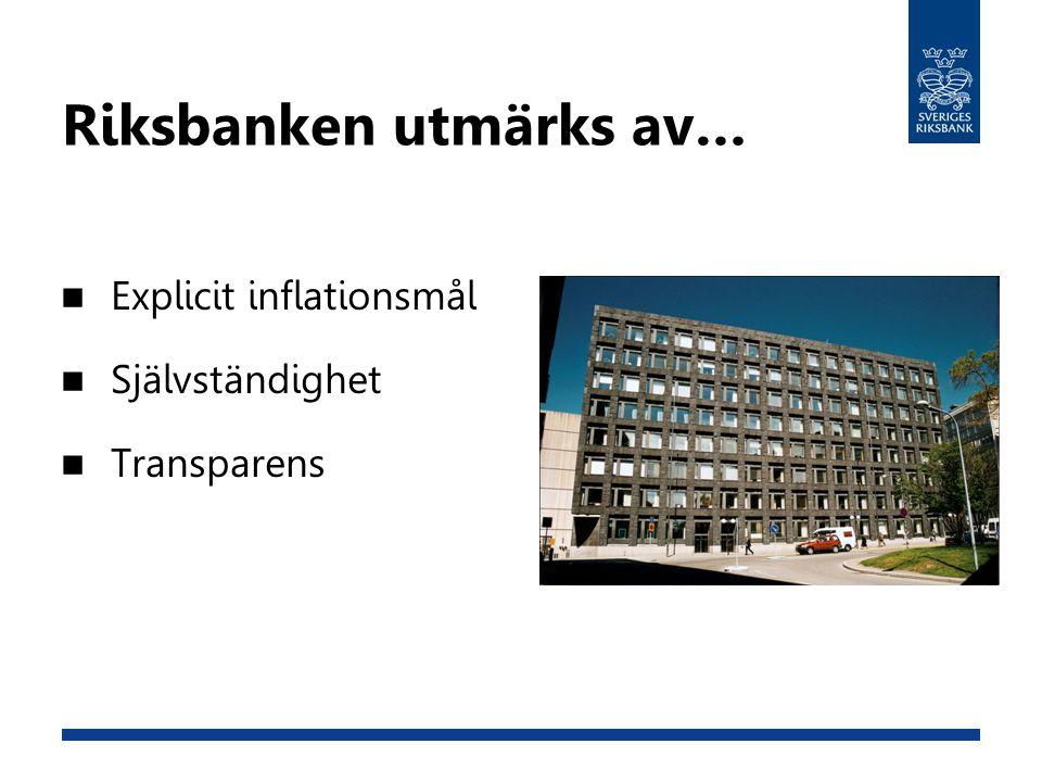 Riksbanken utmärks av…