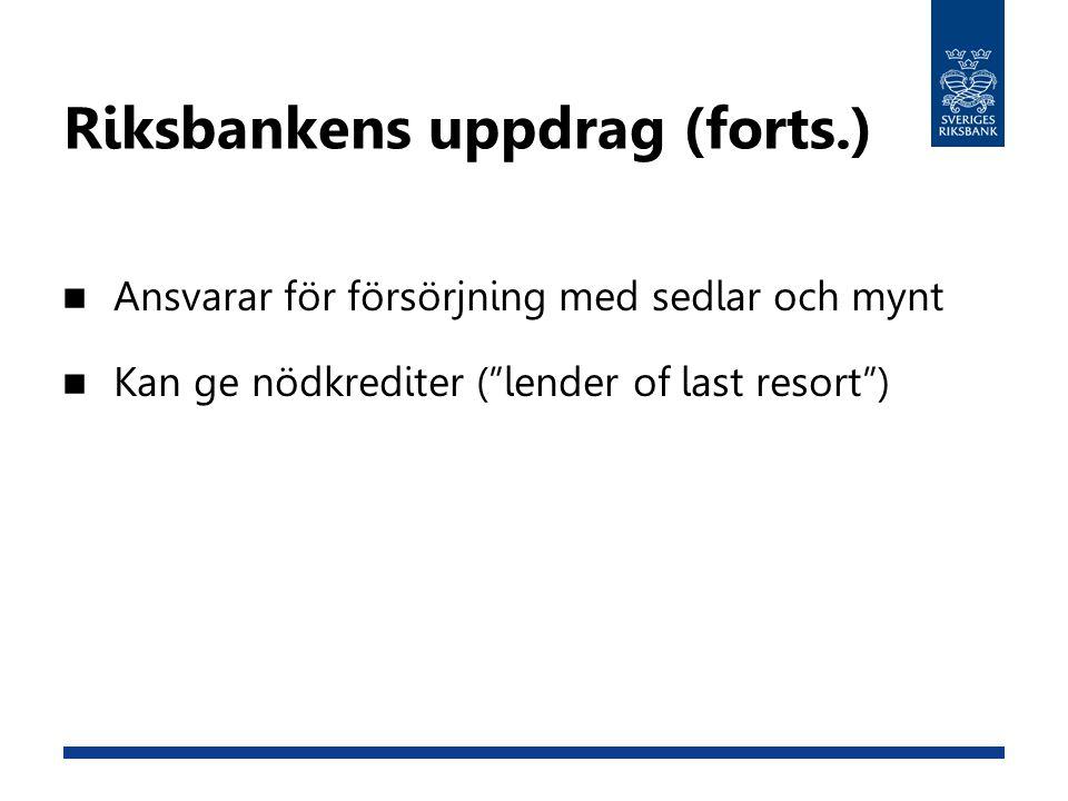 Riksbankens uppdrag (forts.)