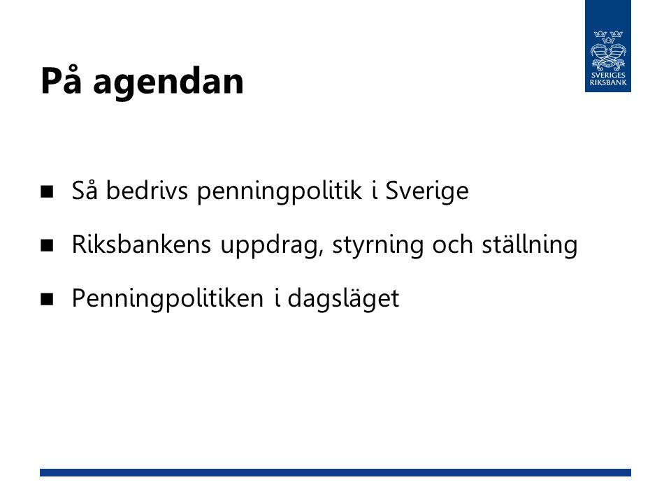 På agendan Så bedrivs penningpolitik i Sverige