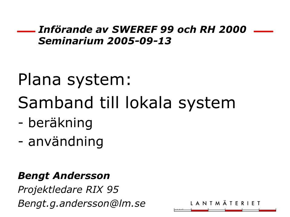Införande av SWEREF 99 och RH 2000 Seminarium 2005-09-13