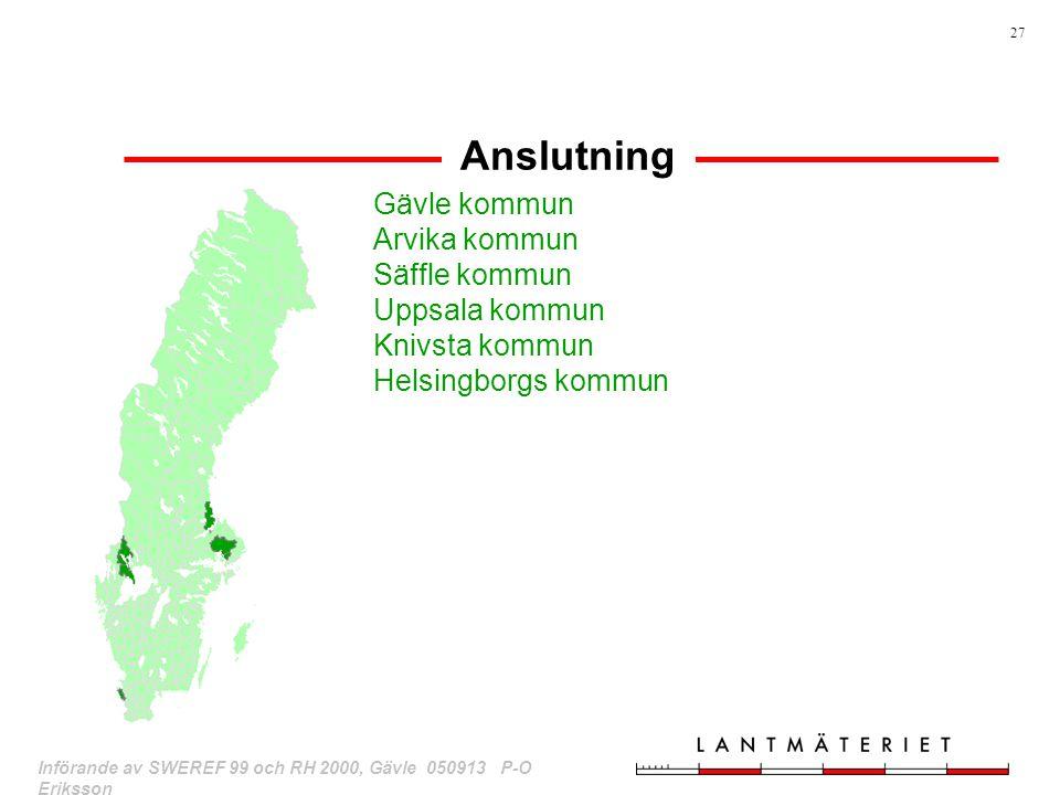 Anslutning Gävle kommun Arvika kommun Säffle kommun Uppsala kommun