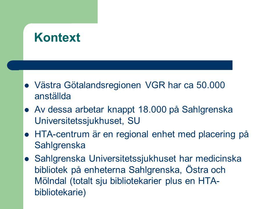 Kontext Västra Götalandsregionen VGR har ca 50.000 anställda