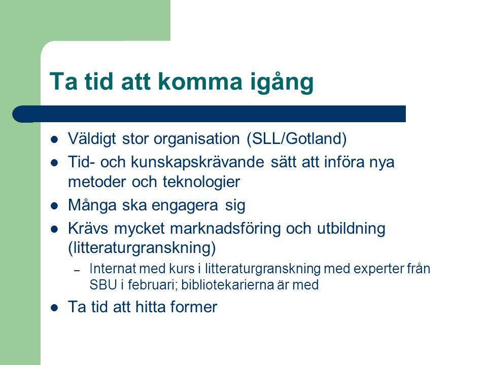 Ta tid att komma igång Väldigt stor organisation (SLL/Gotland)