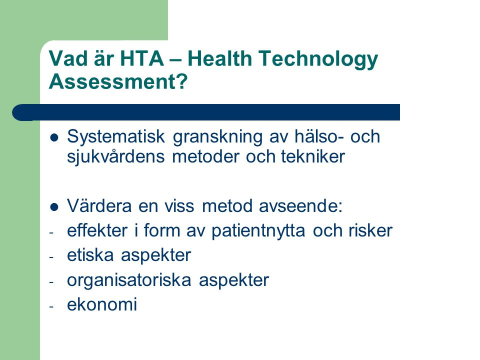 Vad är HTA – Health Technology Assessment