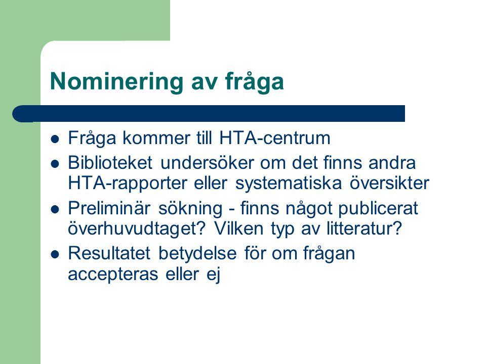 Nominering av fråga Fråga kommer till HTA-centrum
