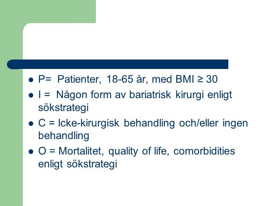 P= Patienter, 18-65 år, med BMI ≥ 30