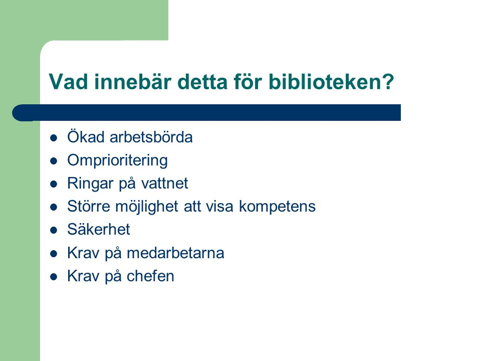 Vad innebär detta för biblioteken