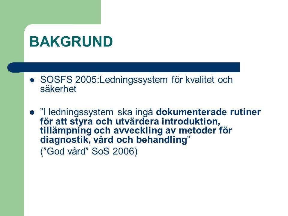 BAKGRUND SOSFS 2005:Ledningssystem för kvalitet och säkerhet