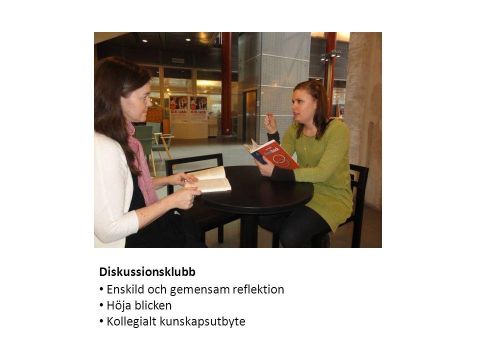 Diskussionsklubb Enskild och gemensam reflektion Höja blicken Kollegialt kunskapsutbyte