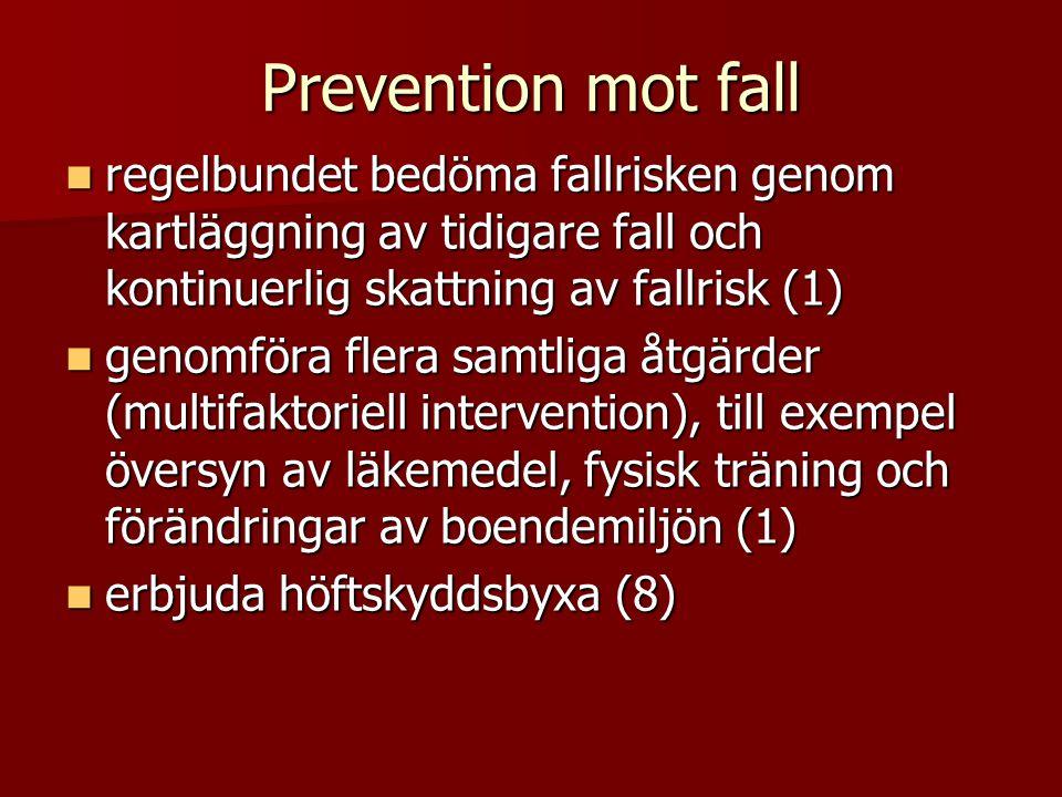 Prevention mot fall regelbundet bedöma fallrisken genom kartläggning av tidigare fall och kontinuerlig skattning av fallrisk (1)