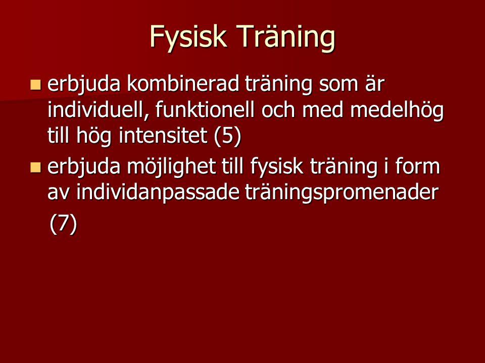Fysisk Träning erbjuda kombinerad träning som är individuell, funktionell och med medelhög till hög intensitet (5)