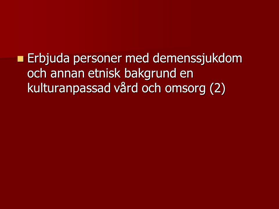 Erbjuda personer med demenssjukdom och annan etnisk bakgrund en kulturanpassad vård och omsorg (2)