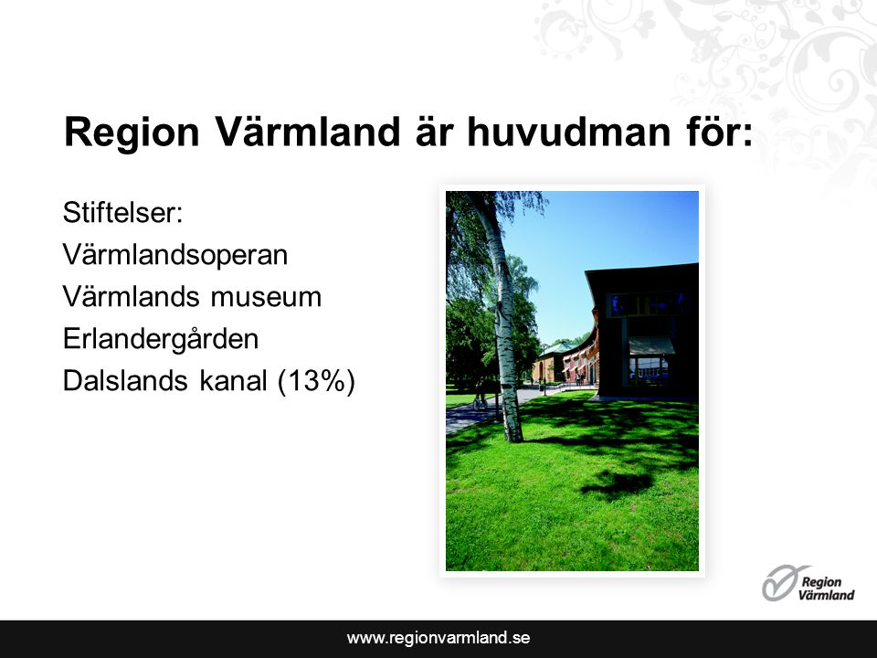 Region Värmland är huvudman för: