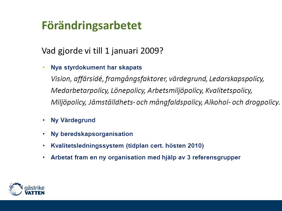 Förändringsarbetet Vad gjorde vi till 1 januari 2009
