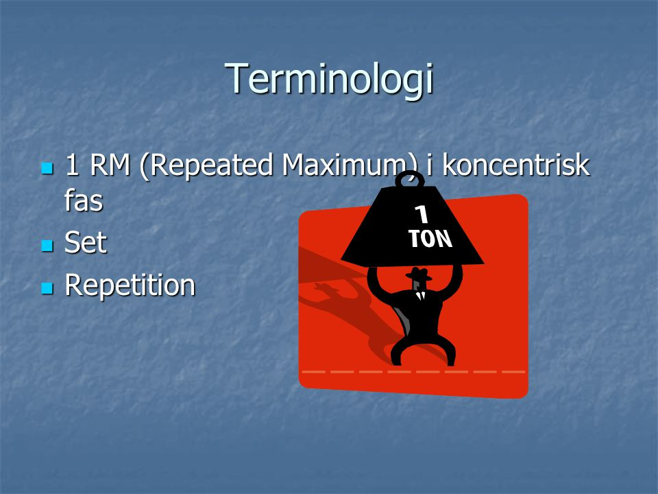 Terminologi 1 RM (Repeated Maximum) i koncentrisk fas Set Repetition