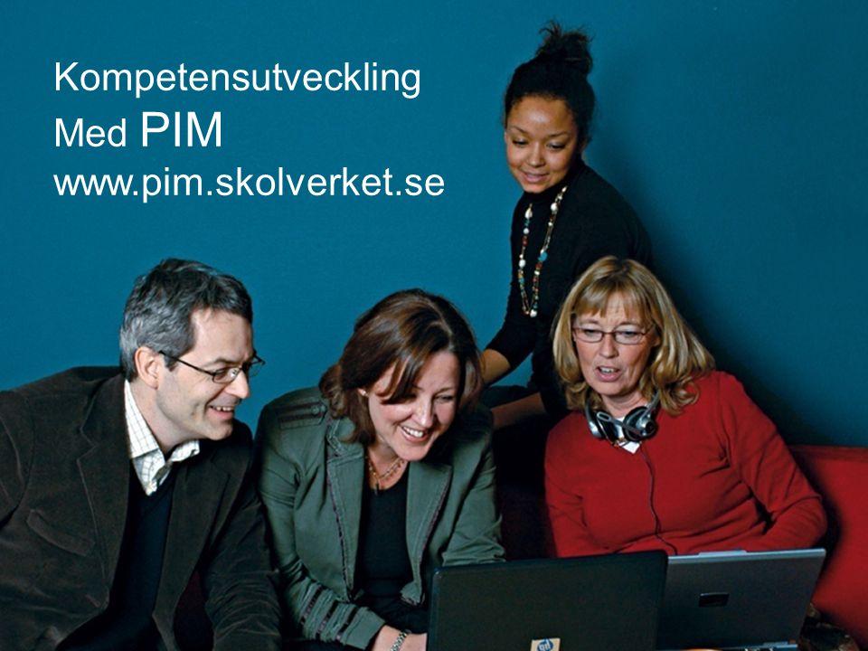 Kompetensutveckling Med PIM www.pim.skolverket.se