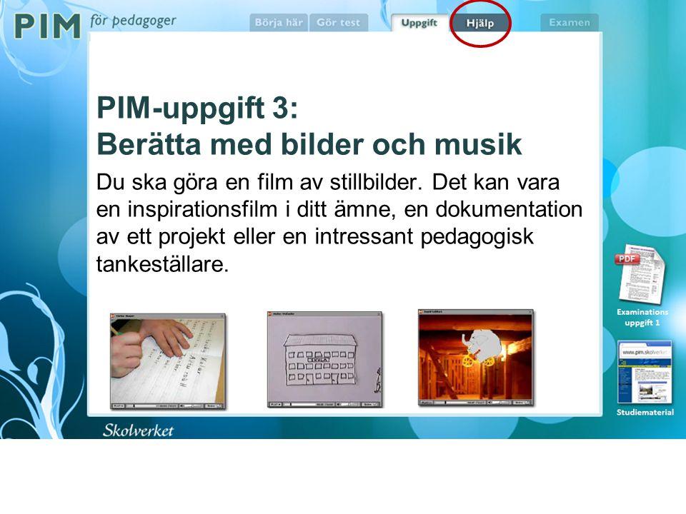 PIM-uppgift 3: Berätta med bilder och musik