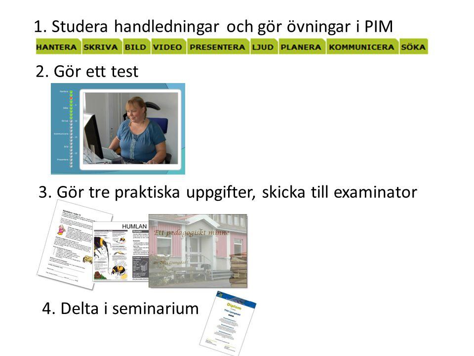 1. Studera handledningar och gör övningar i PIM