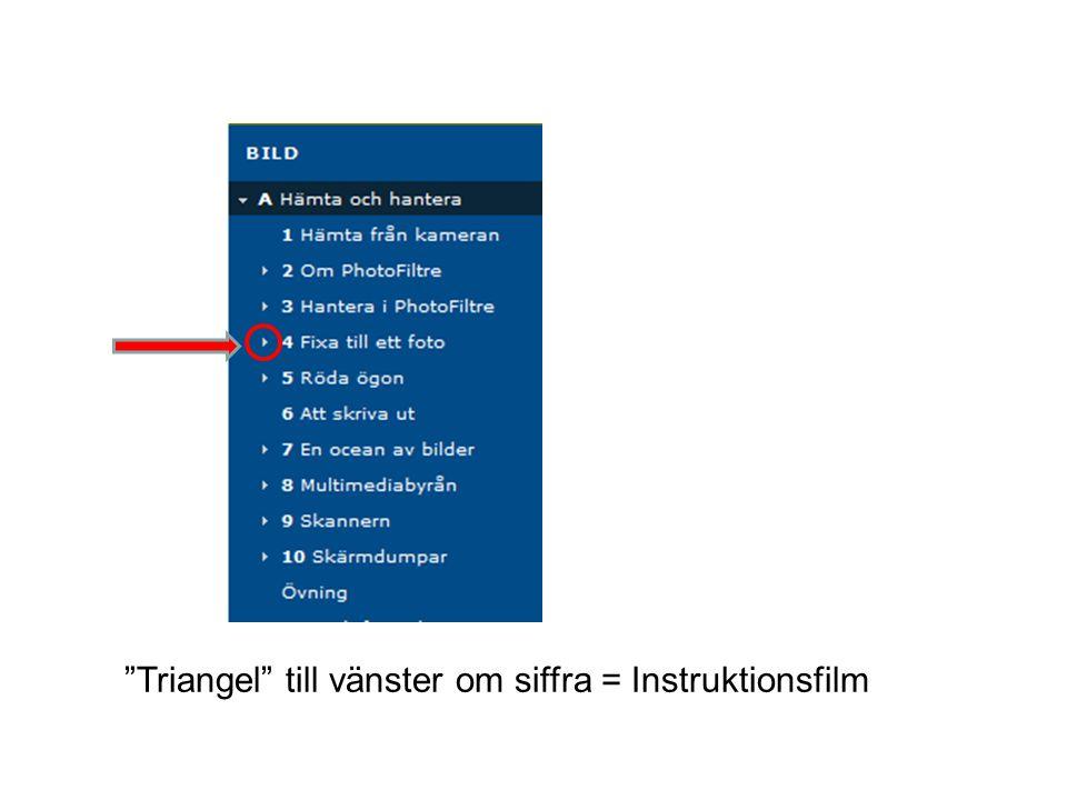 Triangel till vänster om siffra = Instruktionsfilm