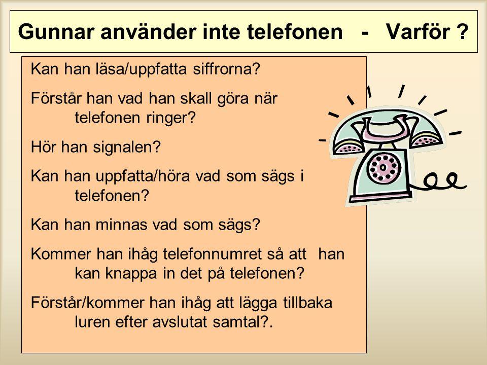 Gunnar använder inte telefonen - Varför