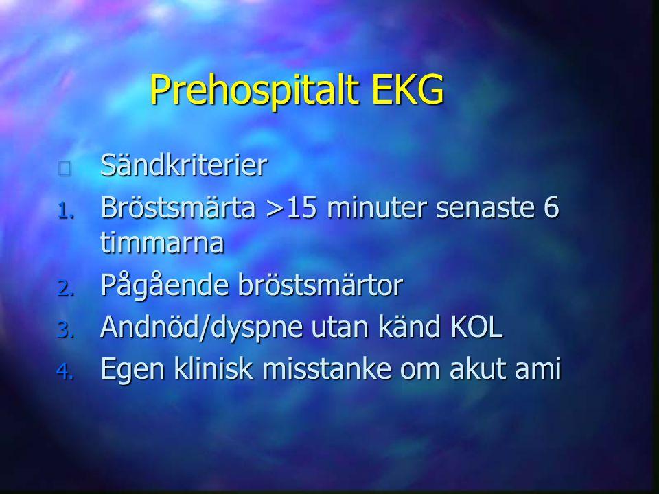 Prehospitalt EKG Sändkriterier