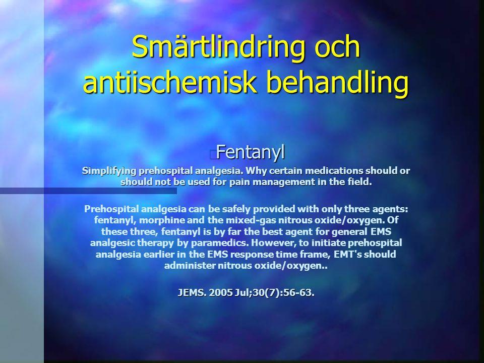 Smärtlindring och antiischemisk behandling