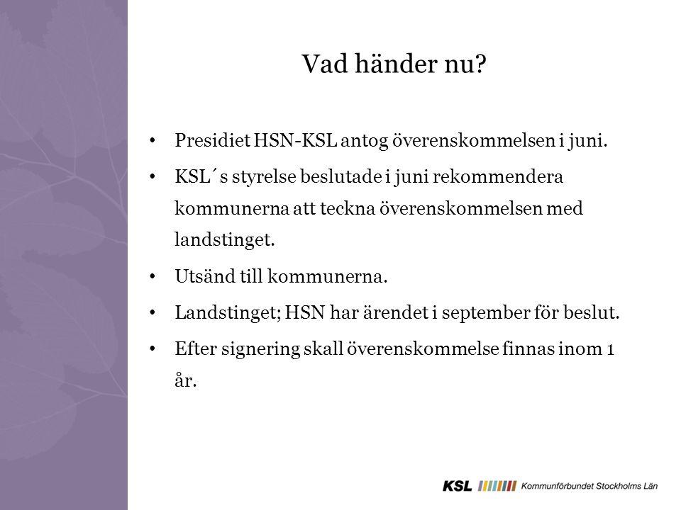 Vad händer nu Presidiet HSN-KSL antog överenskommelsen i juni.
