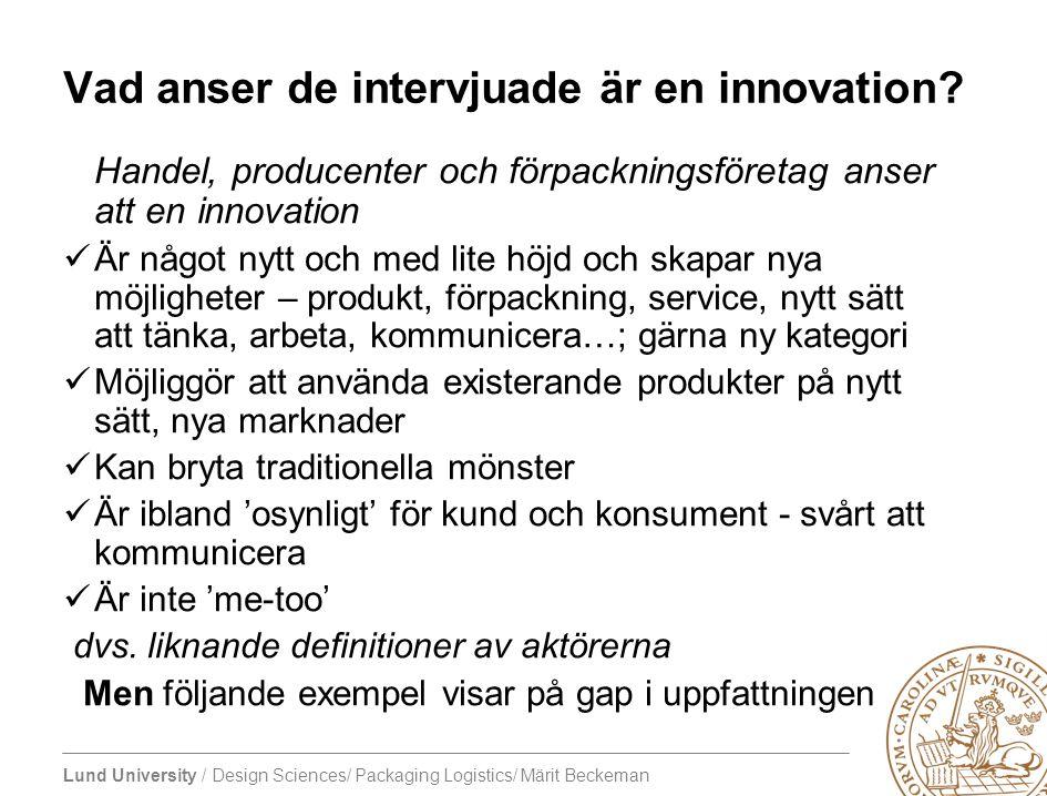 Vad anser de intervjuade är en innovation