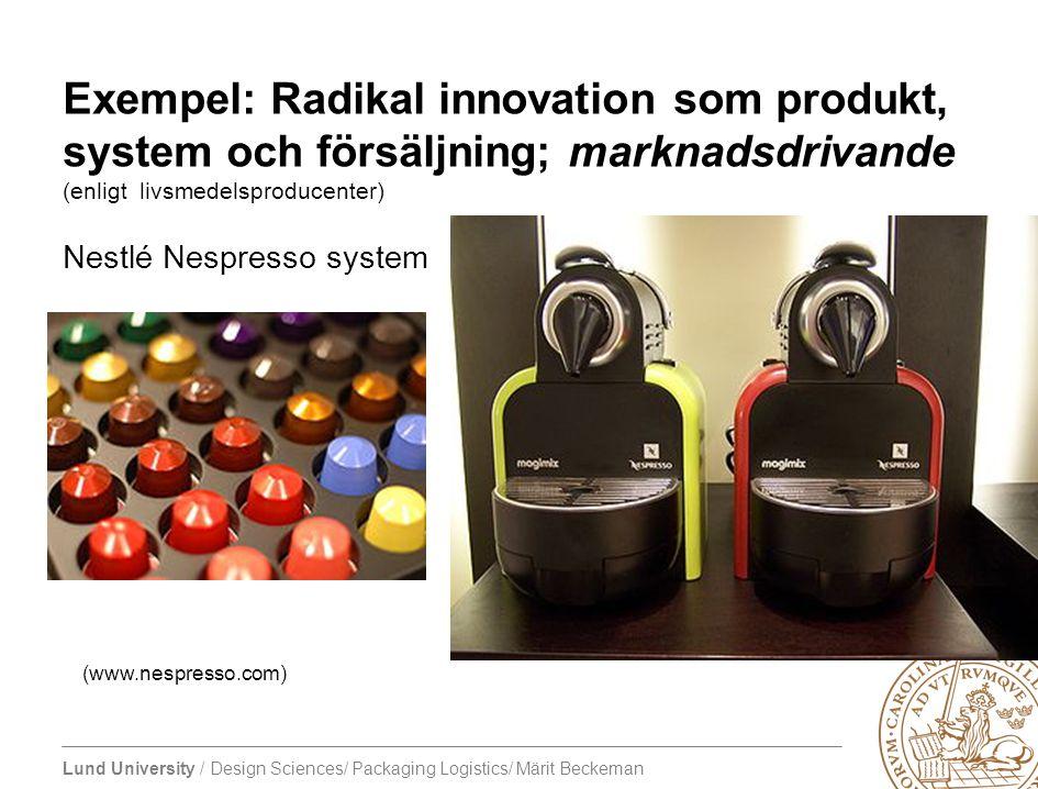 Exempel: Radikal innovation som produkt, system och försäljning; marknadsdrivande (enligt livsmedelsproducenter)