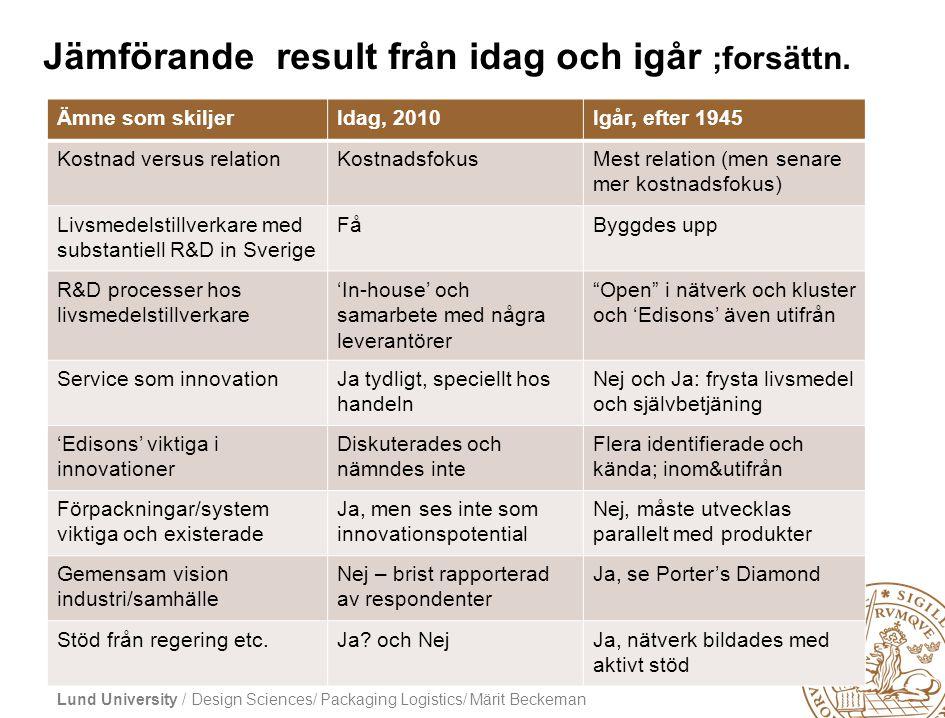 Jämförande result från idag och igår ;forsättn.