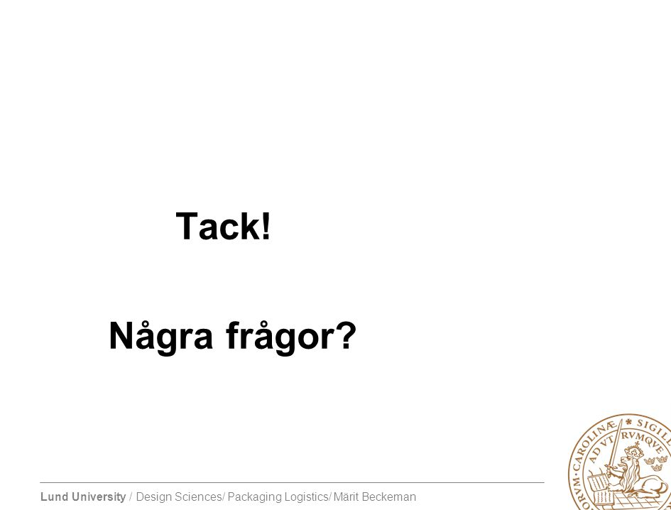Tack! Några frågor To innovate or develop is fun!