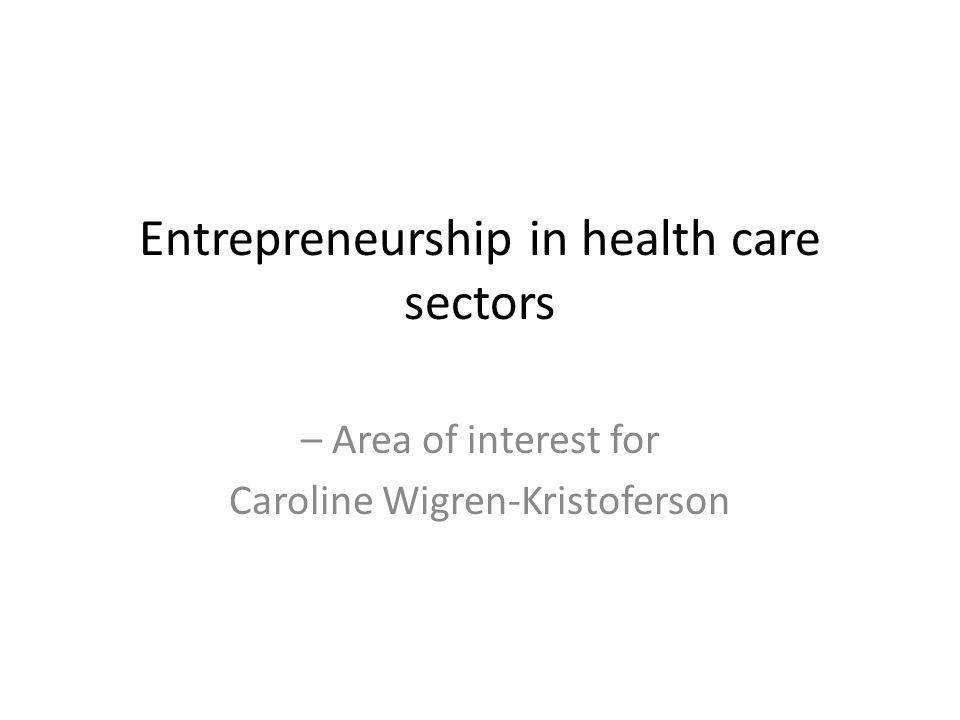 Entrepreneurship in health care sectors