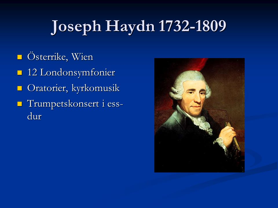 Joseph Haydn 1732-1809 Österrike, Wien 12 Londonsymfonier