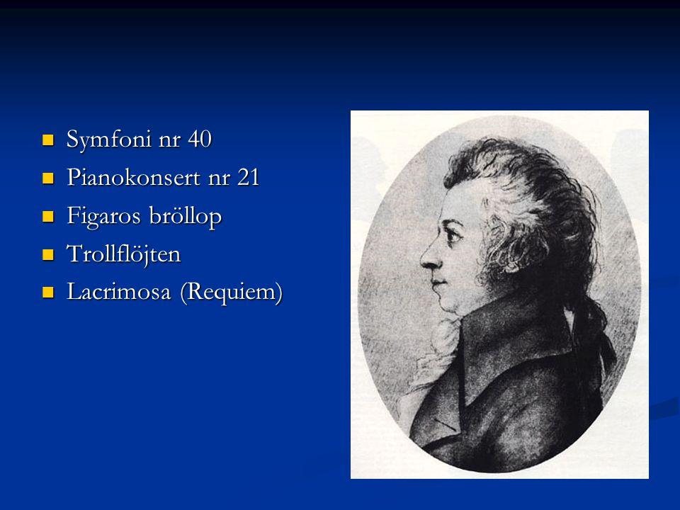 Symfoni nr 40 Pianokonsert nr 21 Figaros bröllop Trollflöjten Lacrimosa (Requiem)