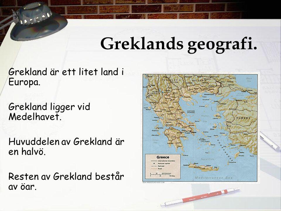 Greklands geografi. Grekland är ett litet land i Europa.
