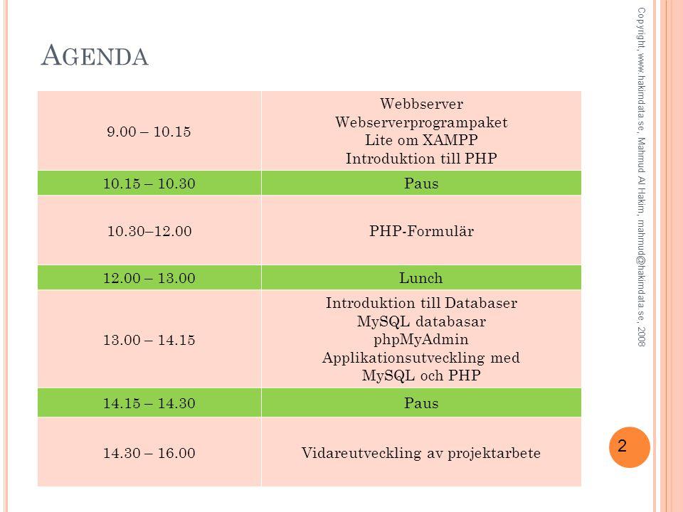 Agenda 9.00 – 10.15 Webbserver Webserverprogrampaket Lite om XAMPP