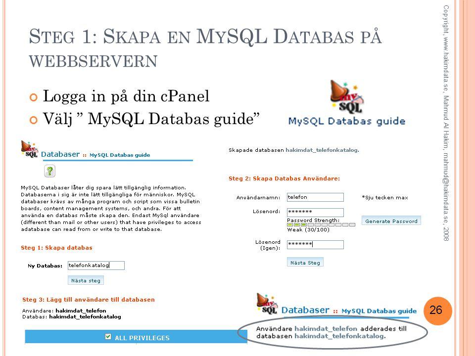 Steg 1: Skapa en MySQL Databas på webbservern