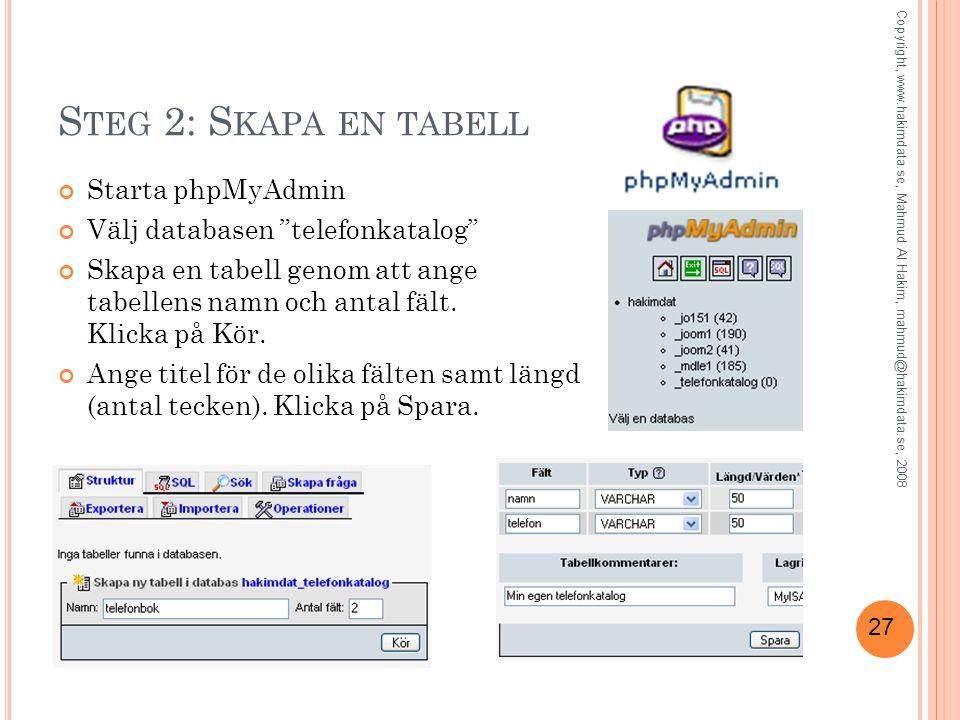 Steg 2: Skapa en tabell Starta phpMyAdmin