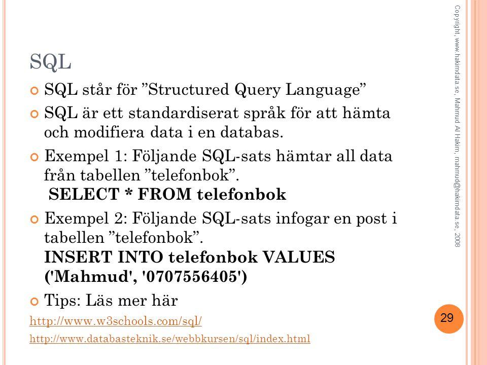 SQL SQL står för Structured Query Language